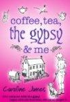 Coffee, Tea, the Gypsy and Me – Caroline James