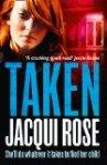 Taken – Jacqui Rose